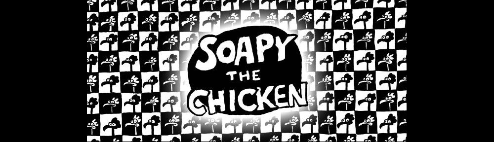 Soapy the Chicken